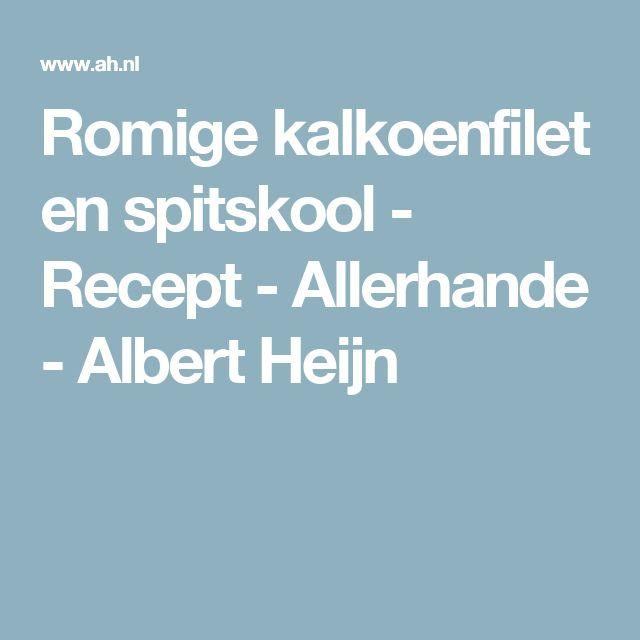 Romige kalkoenfilet en spitskool - Recept - Allerhande - Albert Heijn
