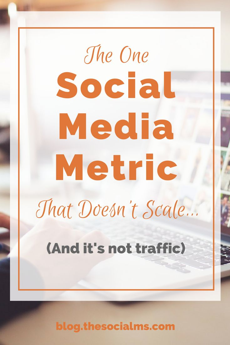 The One Social Media Metric That Doesn't Scale… (And it's not traffic)