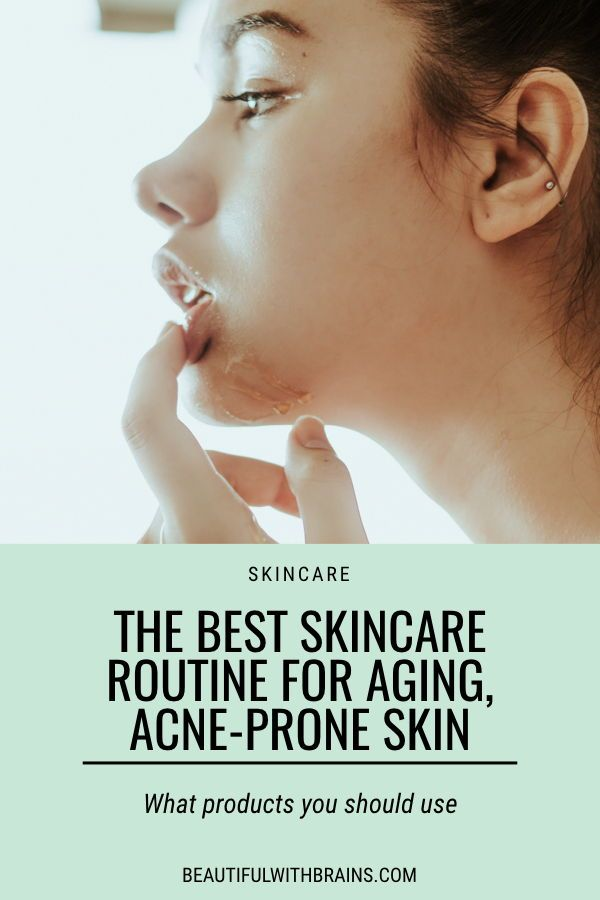 The Best Skincare Routine For Aging And Acne Prone Skin Acne Skincare Routine Acne Prone Skin Skin Care Acne
