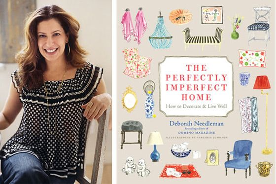 The Perfectly Imperfect Home  Deborah Needleman  Great tips on design for every room and beautiful illustrations
