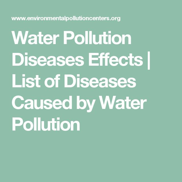 Water Pollution Diseases Effects | List of Diseases Caused by Water Pollution