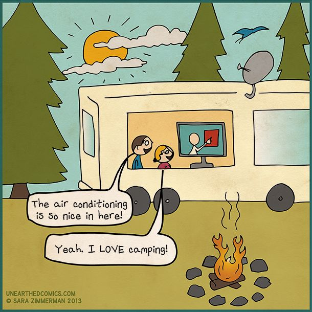 Cartoon about camping in RV and never going outside by Unearthed Comics #camping #glamping #comics #webcomics #humor #campinghumor #rvs #unearthedcomics