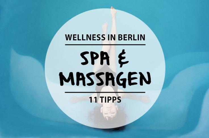 11 richtig gute Orte für Wellness und Spa in Berlin - Mit Vergnügen Berlin