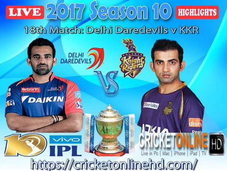 #IPL2017 Today's Match: Delhi Daredevils v Kolkata Knight Riders Watch It #LIVE Or Full #REPLAY In #HD at https://cricketonlinehd.com #IPL10 #VivoIPL #KKRvsDD #SRHvsKXIP Comment Who Will Win Cricket Online HD