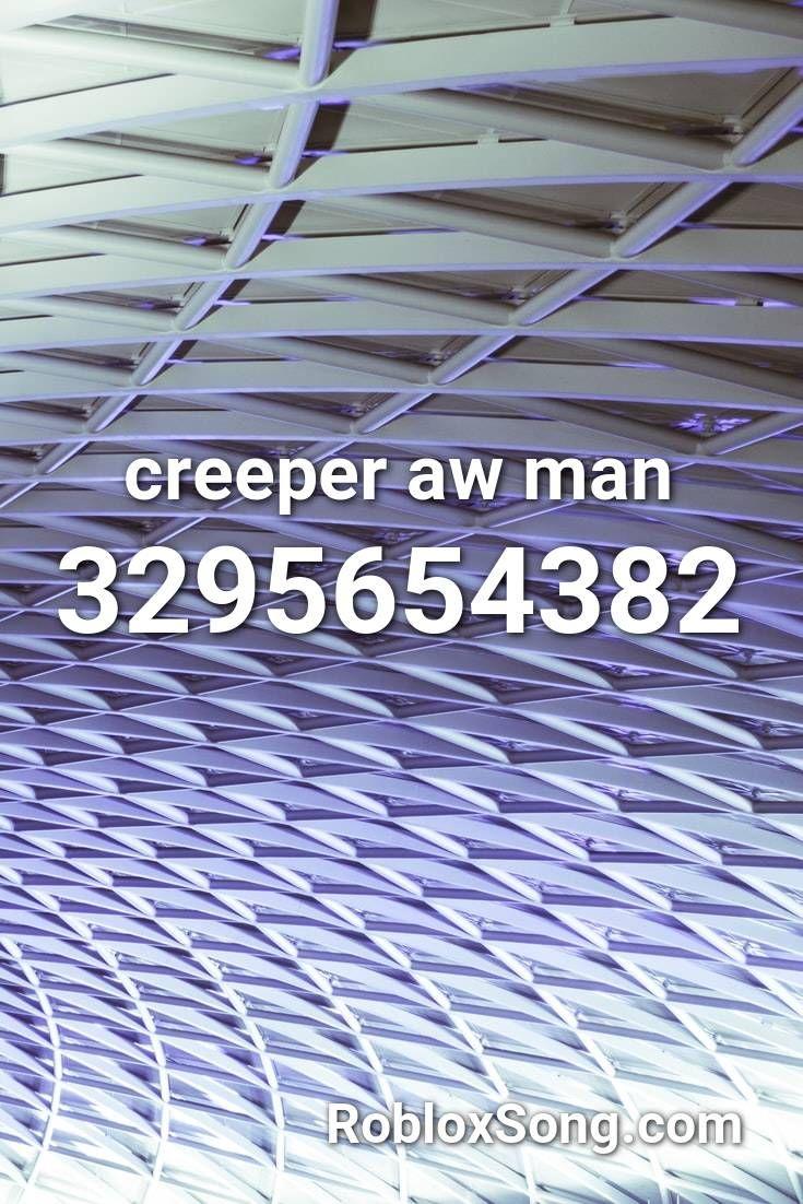 Creeper Aw Man Roblox Id Roblox Music Codes In 2020 Roblox My