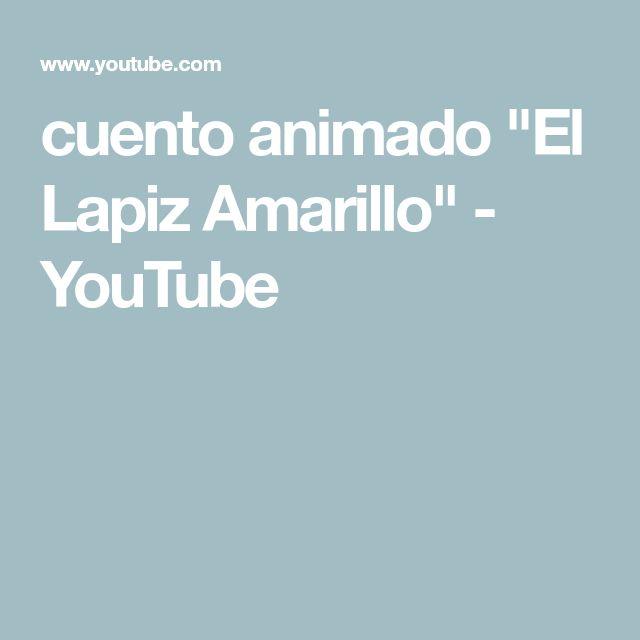 """cuento animado """"El Lapiz Amarillo"""" - YouTube"""