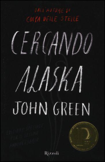 Cercando Alaska - John Green - 337 recensioni su Anobii