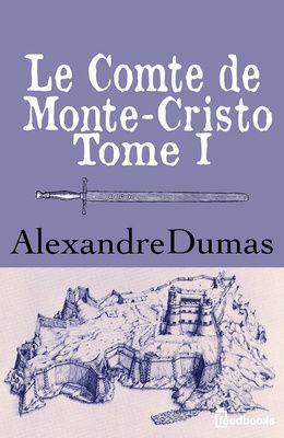 Gratis ebook: Le Comte de Monte-Cristo, Alexandre Dumas - Tips voor je vakantie in Frankrijk