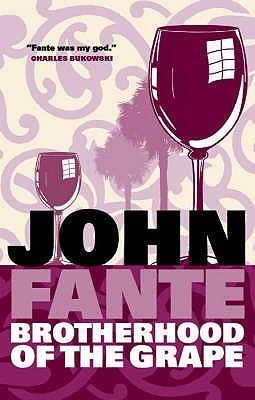 The Brotherhood Of The Grape - John Fante