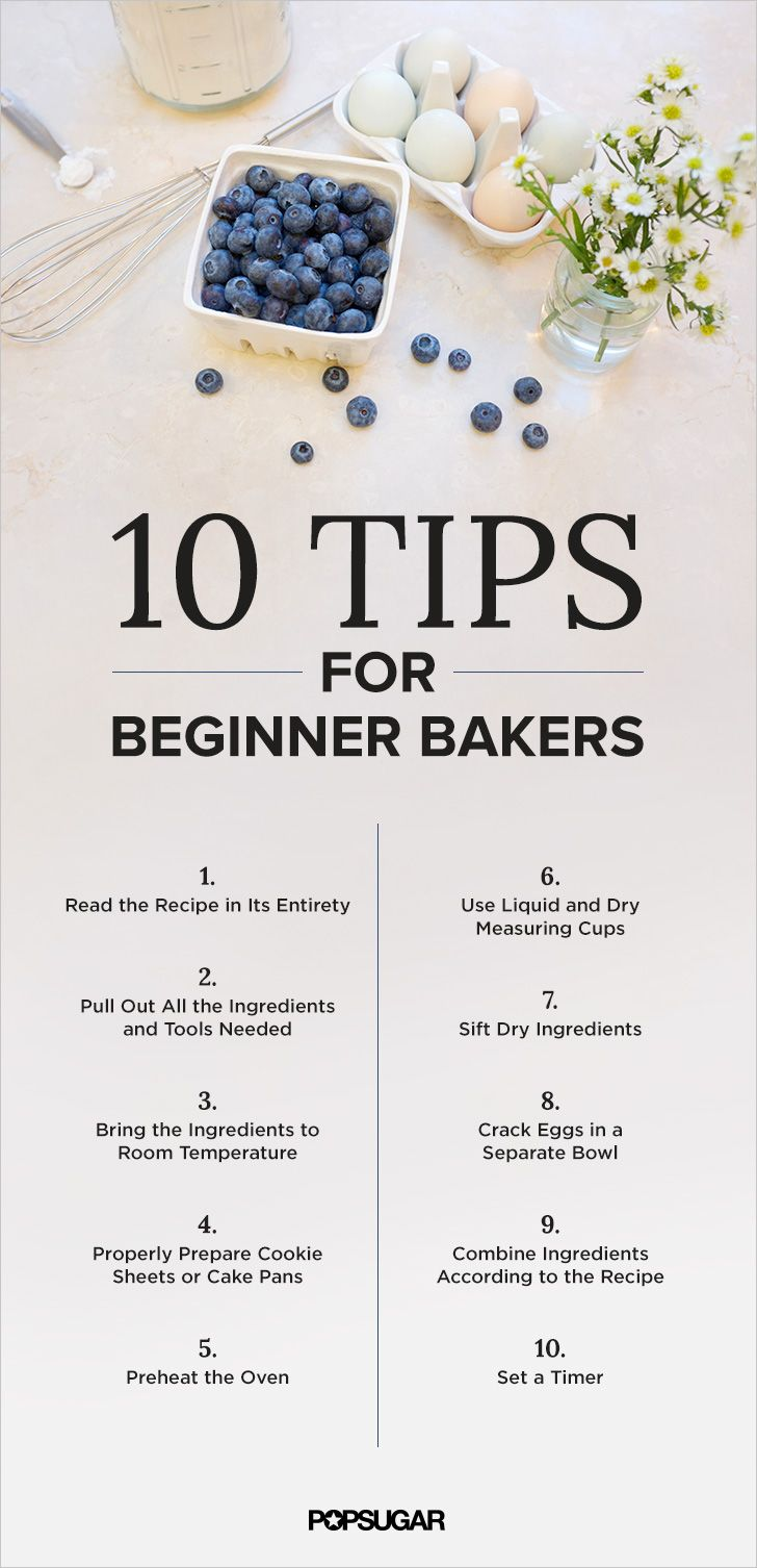 Every baker must begin somewhere, yet the calculated science behind baking is not always simple and intuitive for some, especially cooks who prefer to improvise in the kitchen instead of following a recipe verbatim. If you're new to baking or have had rough (aka messy or burned) experiences in the past, here are 10 tips every beginner baker should peruse before firing up the stove.