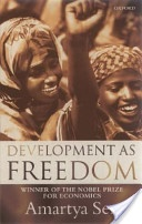 Development as Freedom by Amartya Sen - on why fiscal issues ARE social issues.