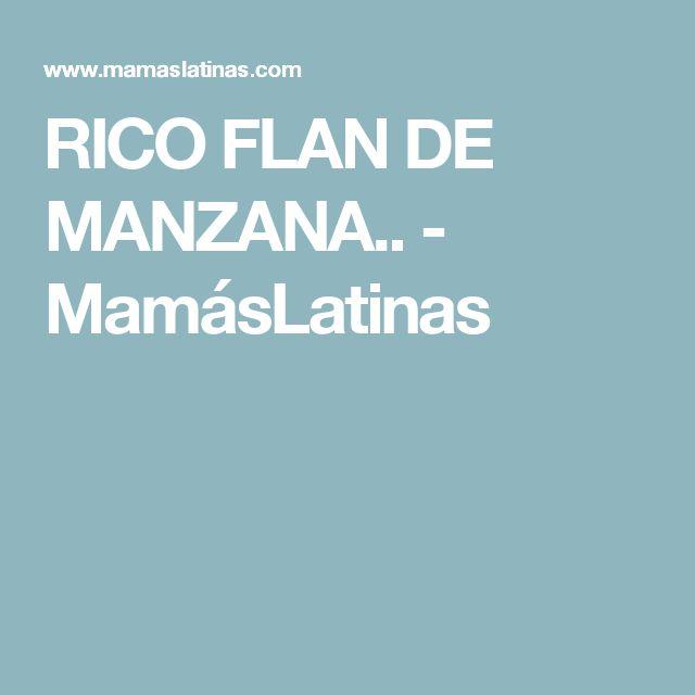 RICO FLAN DE MANZANA.. - MamásLatinas