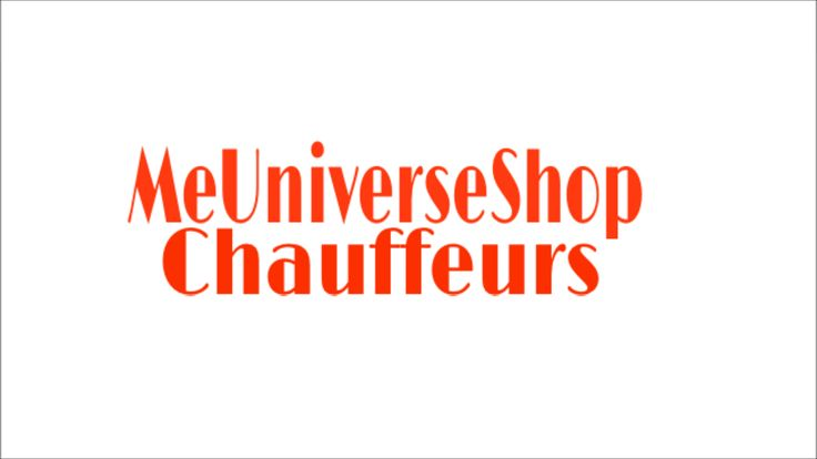 #Chauffeurs send your resume at webmaster@me-universe-shop.org and visit our website: MeUniverseShop