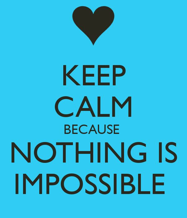 "Nothing is impossible. The word itself says ""I'm possible!"" -Audrey Hepburn"