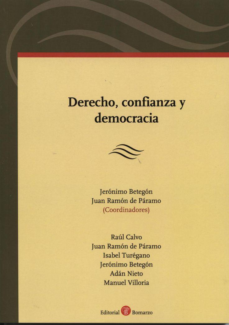 Derecho, confianza y democracia / Jerónimo Betegón, Juan Ramón de Páramo (coordinadores) ; Raúl Calvo [y otros]