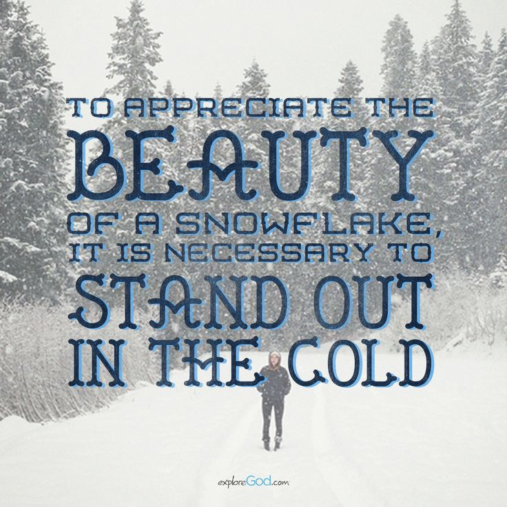 "Stand Out Quotes: ""To Appreciate The Beauty Of A Snowflake, It Is Necessary"