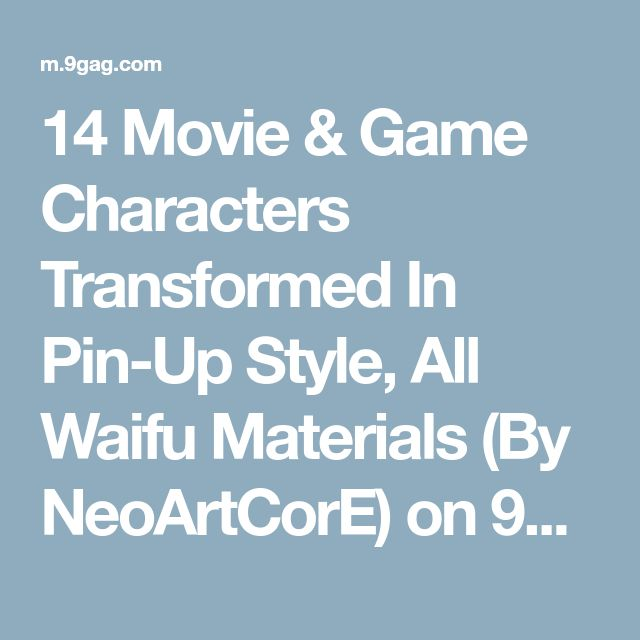 14 Movie & Game Characters Transformed In Pin-Up Style, All Waifu Materials (By NeoArtCorE) on 9GAG