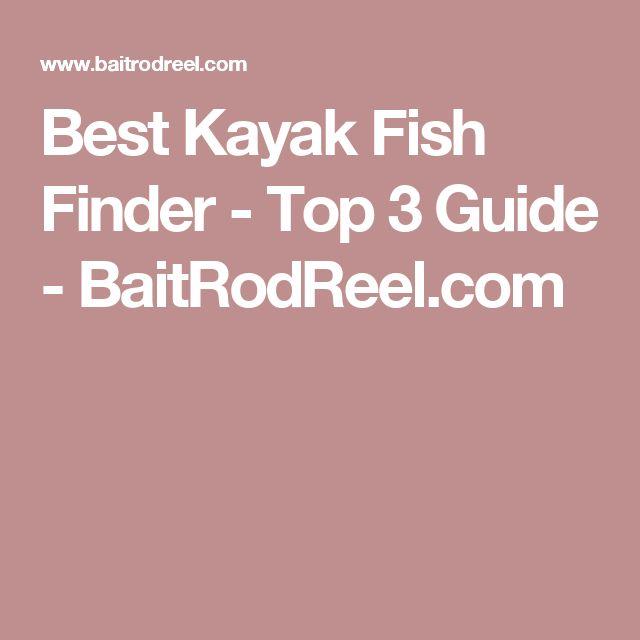 Best Kayak Fish Finder - Top 3 Guide - BaitRodReel.com