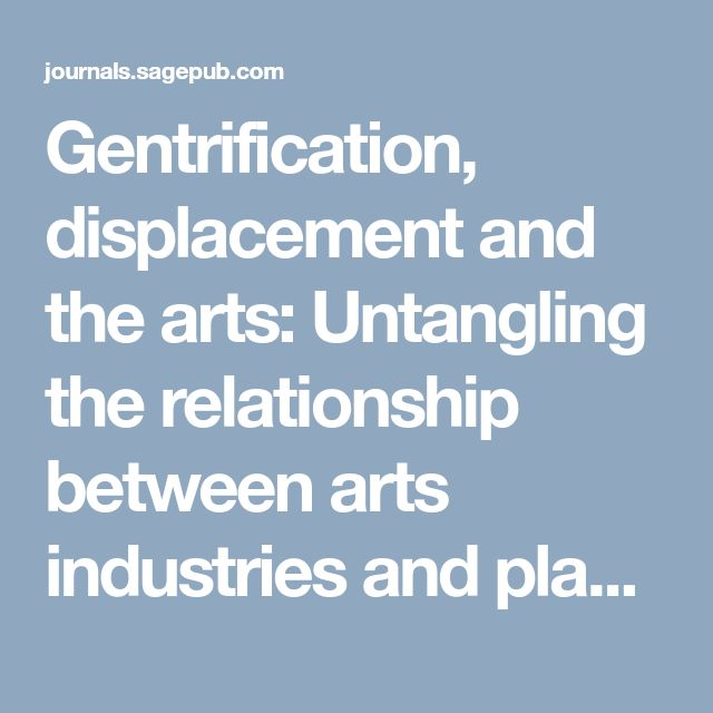 Gentrification, displacement and the arts: Untangling the relationship between arts industries and place changeUrban Studies - Carl Grodach, Nicole Foster, James Murdoch, 2016