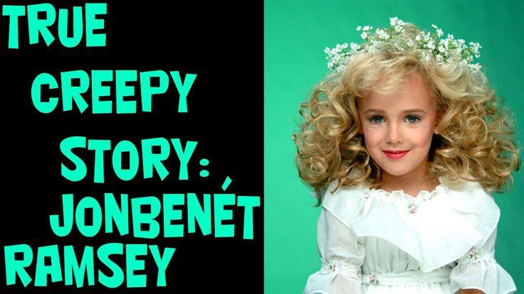 True Creepy Story: JonBenét Ramsey (WARNING SCARY CHILD MURDER CASE!)