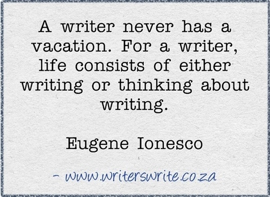 Image result for writers never have a vacation