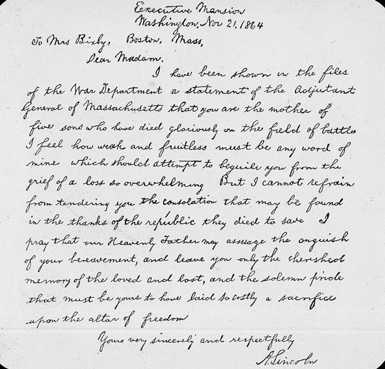When U.S. President Abraham Lincoln was informed that Mrs. Lydia Bixby had lost five sons fighting for the Union in the Civil War, he wrote this, perhaps the most famous of all, condolence letters