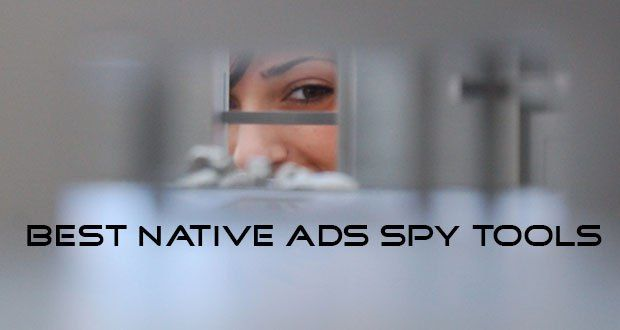 The Best Native Ads Spy Tools You Definitely Should Check Out. #NativeAds #SpyTools #Adplexity #NativeAdBuzz #Advault #NativeAdsSpyTool #NativeAdsSpyTools