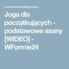 Joga dla początkujących - podstawowe asany [WIDEO] - WFormie24