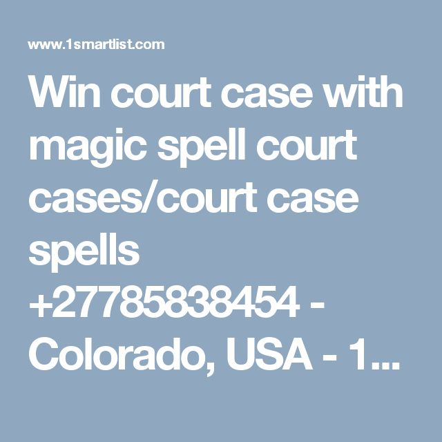 Win court case with magic spell court cases/court case spells +27785838454 - Colorado, USA - 1Smartlist