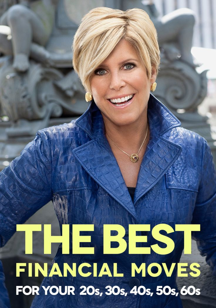 Suze Orman: The Best Financial Moves for Your 20s, 30s, 40s, 50s, 60s and Beyond…