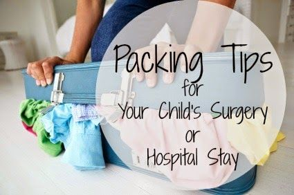 Packing for Your Child's Surgery or Hospital Stay