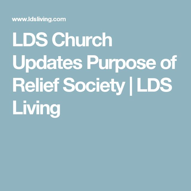 LDS Church Updates Purpose of Relief Society | LDS Living