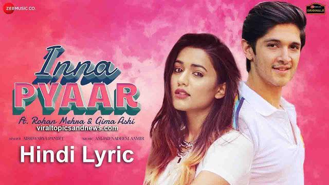 Inna Pyaar Lyrics Aishwarya Pandit New Hindi Romantic Song Song 2020 Inna Pyaar Hindi Lyrics Aishwarya Pandit Inna Py Lyrics Romantic Songs Song Lyrics
