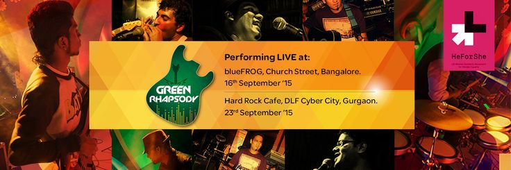 Here's your chance to show your support for HeForShe! Join our rock band GREEN Rhapsody as they perform in support of gender equality. Watch them LIVE at Blue FROG Bangalore on 16th September and Hard Rock Cafe India, Gurgaon, on 23rd September. It's time to show you care - It's time to rock the show!   Have you made your commitment for #HeForShe yet?  Click here and sign up: http://bit.ly/1OEBsnH