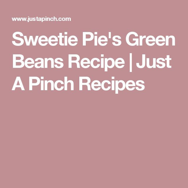 Sweetie Pie's Green Beans Recipe   Just A Pinch Recipes