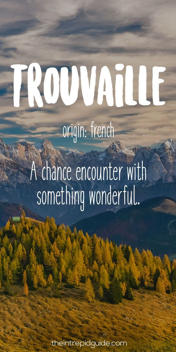 28 Travel Words that Describe Wanderlust Perfectly                                                                                                                                                                                 More