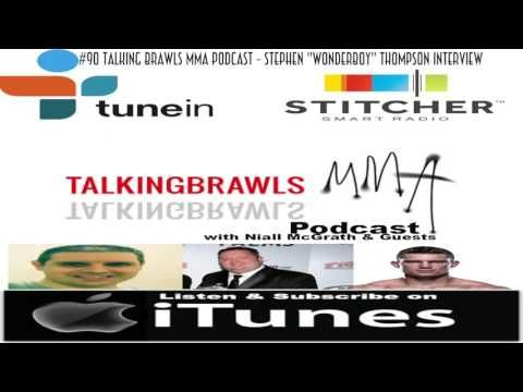 Stephen Thompson Interview on #90 of the Talking Brawls MMA.com Podcast: