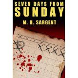 Seven Days From Sunday (An MP-5 CIA Thriller, Book 1) (Kindle Edition)By M.H. Sargent