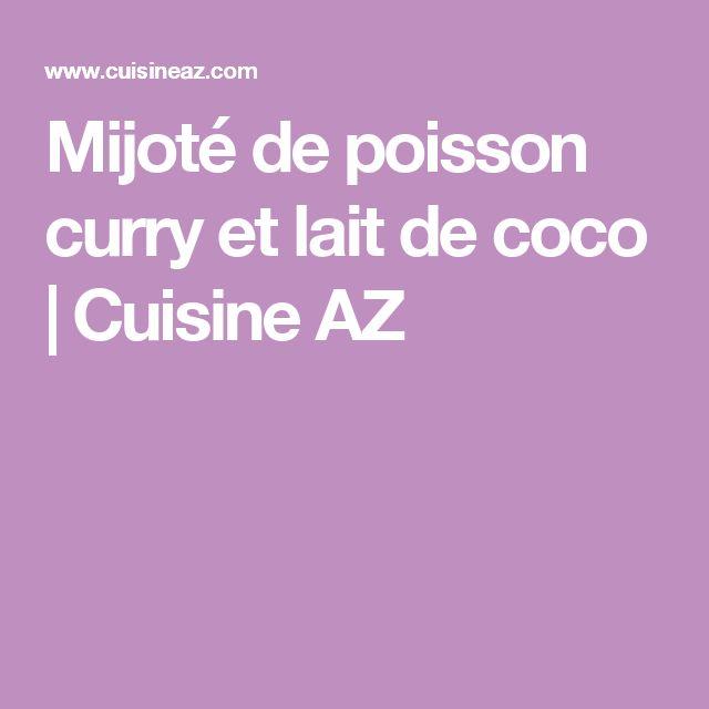 Mijoté de poisson curry et lait de coco | Cuisine AZ