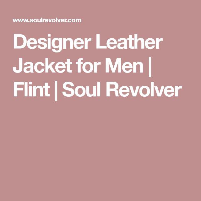 Designer Leather Jacket for Men | Flint | Soul Revolver