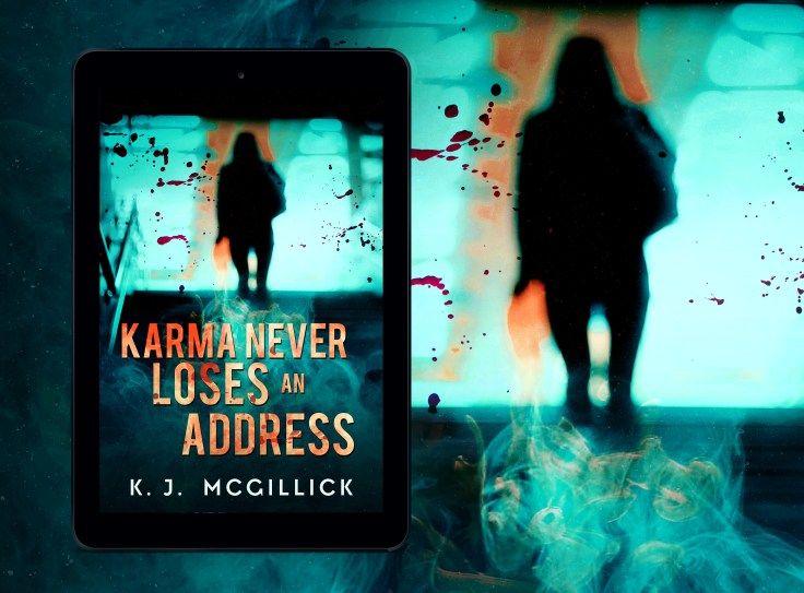 Karma Never Loses An Address By K J Mcgillick Karma False
