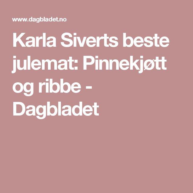 Karla Siverts beste julemat: Pinnekjøtt og ribbe - Dagbladet