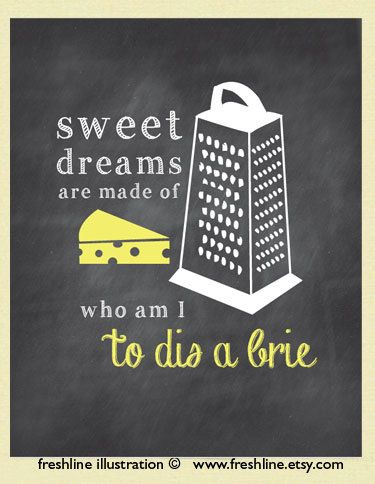 Sweet Dreams are made of cheese, brie, Cheese Grater, Chalkboard Inspired Art, Chalkboard Kitchen Sign, 8x10 Art Print