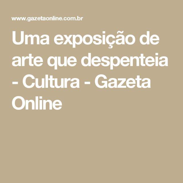 Uma exposição de arte que despenteia - Cultura - Gazeta Online