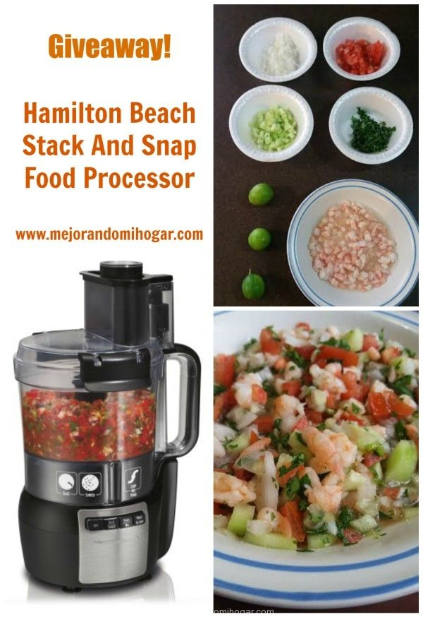 Giveaway Hamilton Beach Stack & Snap Food Processor and Mexican Ceviche Recipe