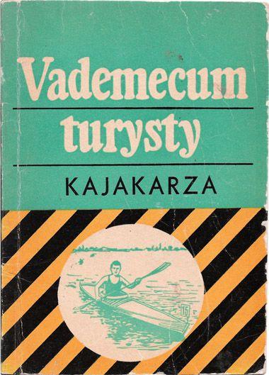 Mieczysław Kiełb, Jerzy Lenard, Vademecum turysty kajakarza, Wydawnictwo Sport i Turystyka, Warszawa, 1971 r. projekt okładki: Jan Hollender