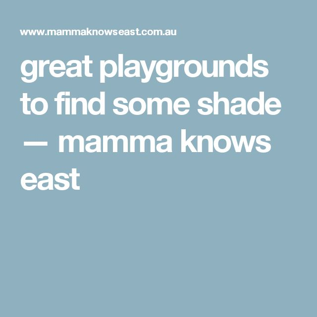 great playgrounds to find some shade — mamma knows east