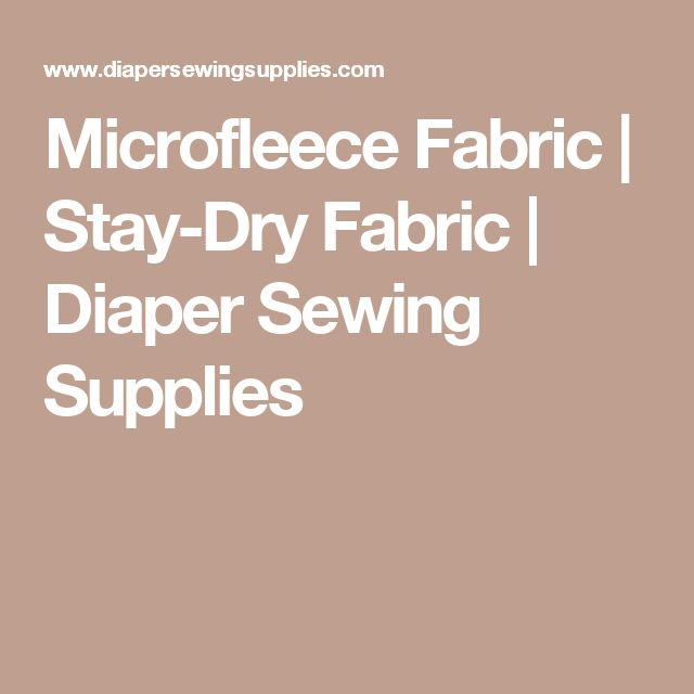Microfleece Fabric | Stay-Dry Fabric | Diaper Sewing Supplies