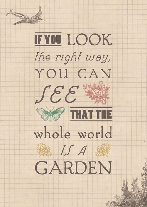 """""""If you look the right way, you can see that the whole world is a garden"""" - Wonderful quote from Frances Hodgson Burnett's Secret Garden - available as an exclusive audiobook to Silksoundbooks"""