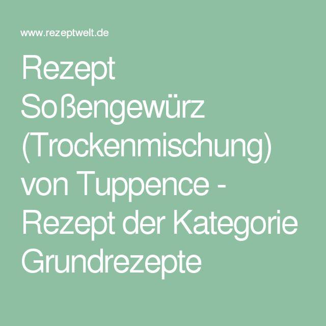 Rezept Soßengewürz (Trockenmischung) von Tuppence - Rezept der Kategorie Grundrezepte